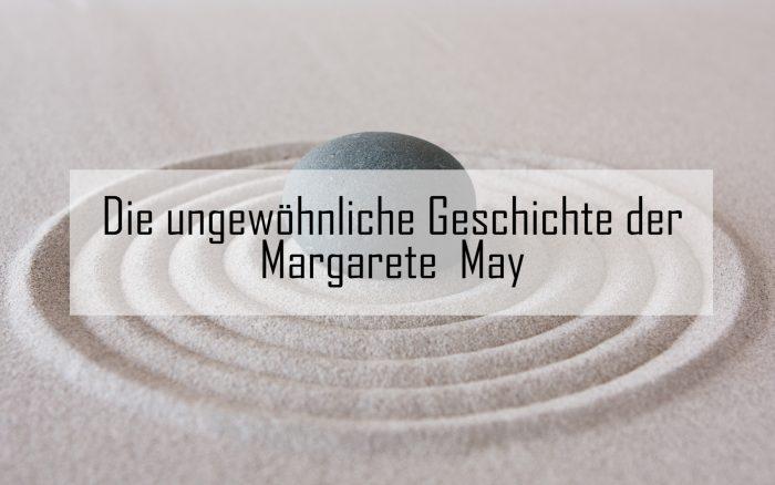 Die unfassbare Geschichte der Margarete May