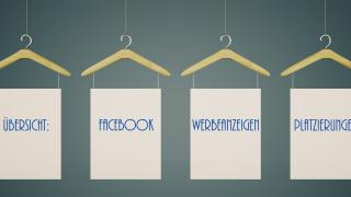 Übersicht Facebook Werbeanzeigen Platzierungen